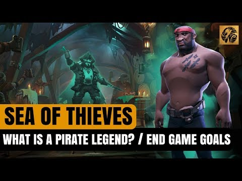 Sea of Thieves NEWS - Becoming a PIRATE LEGEND / End Game GOALS / and MORE! #SeaofThieves