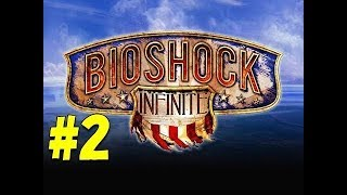 Bioshock Infinite - Walkthrough/Gameplay - Part 2 [Skyline] (XBOX 360/PS3/PC)