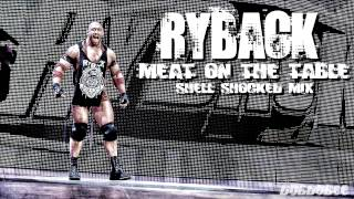 "(2013): Unused Ryback WWE Theme ""Meat On The Table"" (Shell Shocked Mix) [High Quality + MP3] ᴴᴰ"