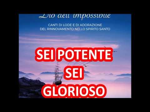 Sei potente sei glorioso - Dio dell'impossibile RnS 2017