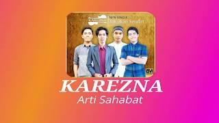 Karezna - Arti Sahabat (Official Lirik)