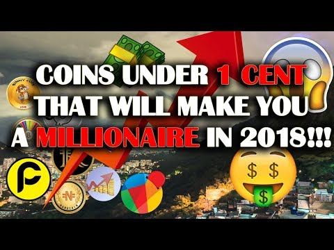 TOP 10 COINS UNDER 1 CENT THAT WILL MAKE YOU A MILLIONAIRE!!!
