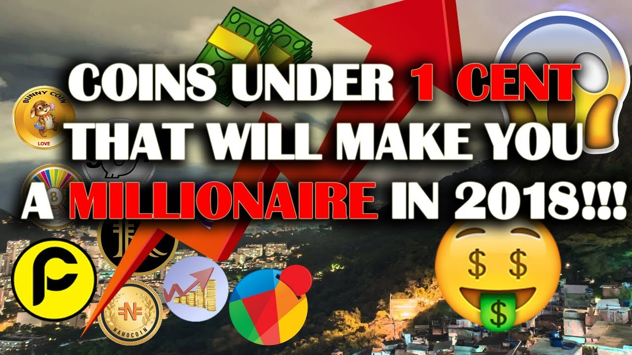 TOP 10 COINS UNDER 1 CENT THAT WILL MAKE YOU A MILLIONAIRE