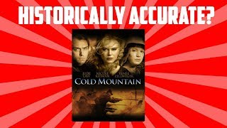 How Historically Accurate Is Cold Mountain?