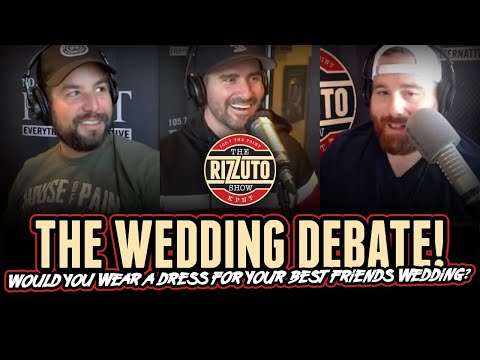 DUDES, Would you wear a dress to your best-friend's wedding? [Rizzuto Show]