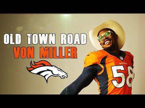 Von Miller   Old Town Road    Ft. Lil Nas X    Broncos 2018-2019 Mix