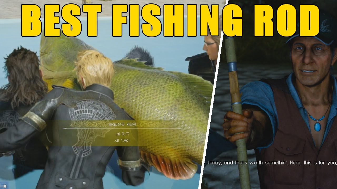 Final fantasy xv how to get the best fishing rod reel for Ffxv fishing rods