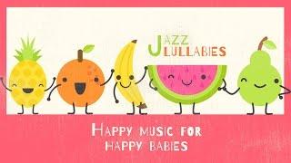Happy music for happyBabies - Jazz Lullabies