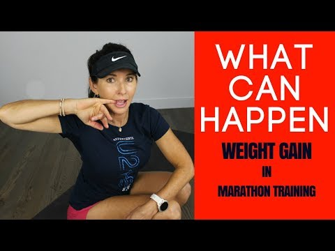 WHY YOU MIGHT GAIN WEIGHT WHILE TRAINING FOR A MARATHON