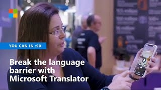 You Can Break the Language Barrier With Microsoft Translator
