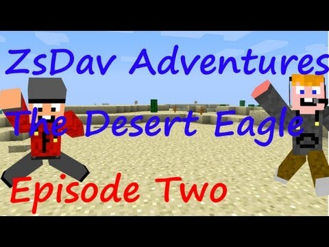 ZsDav adventures, The Desert Eagle ep.2.