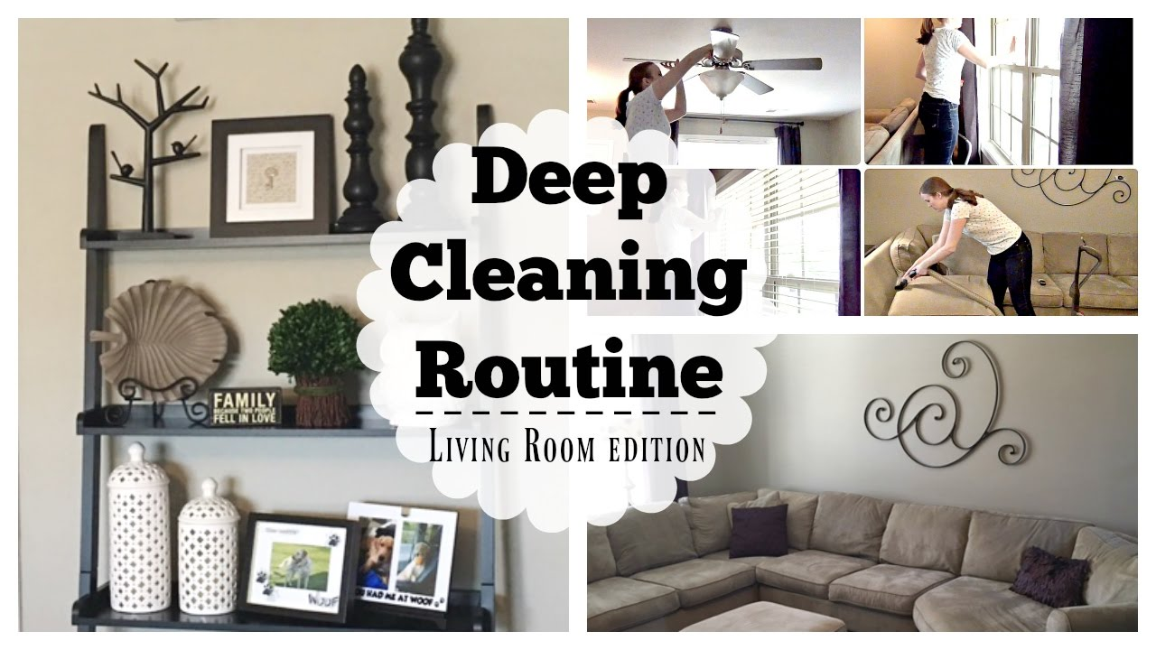 Clean with Me Deep Cleaning Routine Living Room Edition