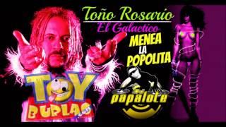 Toño Rosario - Menea La Popolita (Prod. Dj Papalote)
