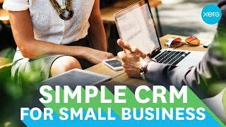 CRM for small business | Small Business Guides | Xero