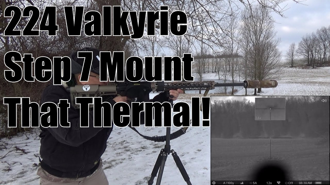 224 Valkyrie Step 7 Mount That Thermal It's Time to Get Some Coyotes