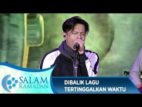 Cerita Dibalik Lagu [TERTINGGALKAN WAKTU] - Salam Ramadan (20/5)