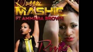 Queen Mashie - Rise-Queen Mashie ft Ammara Brown