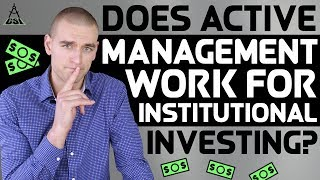 Does Active Management Work For Institutional Investing?