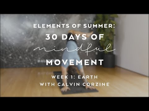 Grounding Yoga Flow with Calvin Corzine — Elements of Summer: 30 Days of Mindful Movement