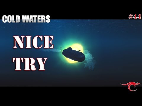 Cold Waters Ep.44 - Nice Try