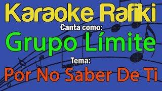Grupo Límite - Por No Saber De Ti Karaoke Demo