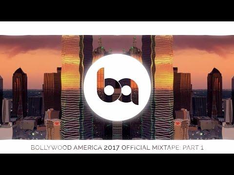 Bollywood America 2017 Official Mixtape: PART ONE (ft. Dr. Srimix, VGo, BANED, DJ AAMIR)