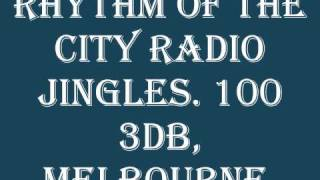 3DB Melbourne - Rhythm Of The City Radio Jingles - 100 3DB.