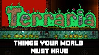 Top 5 Things your world MUST have! Terraria! (THINGS TO DO)