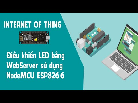 Điều khiển LED bằng WebServer sử dụng NodeMCU ESP8266