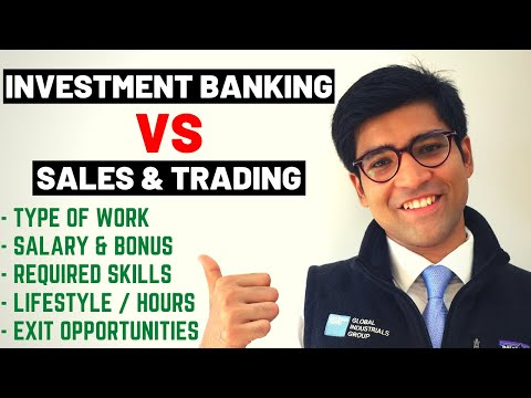 Investment Banking VS Sales and Trading [Work, Salary, Skill-Set, Lifestyle, Exit Opportunities]