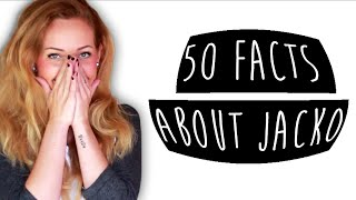 50 FACTS ABOUT JACKO