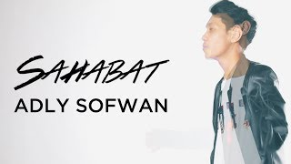 Adly Sofwan - Sahabat (Official Lyric Video)