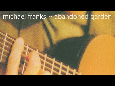 Michael Franks - Abandoned Garden
