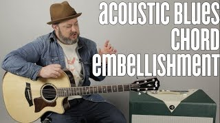 Blues Guitar Lesson - Acoustic Chord Embellishment for Blues, Rock, an