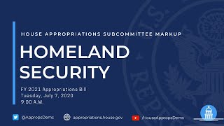 Subcommittee Markup of FY 2021 The Department of Homeland Security (EventID=110873)