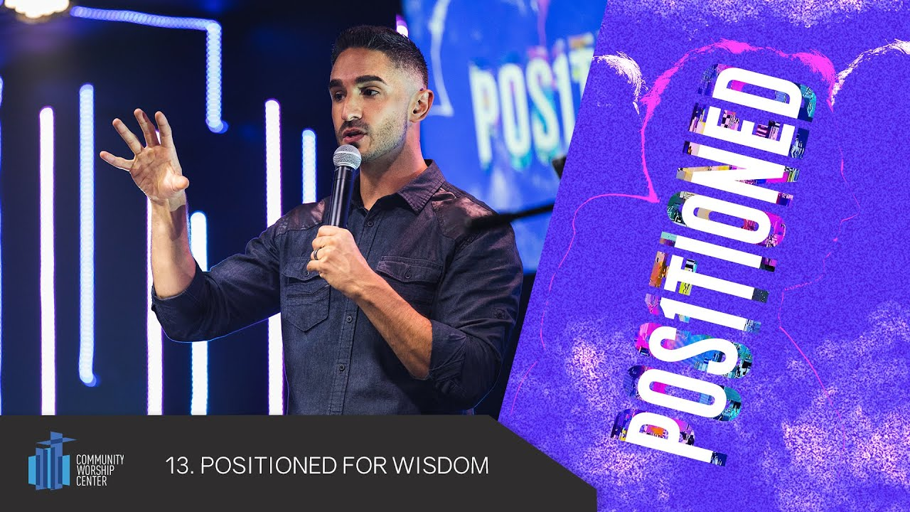 Positioned For Wisdom | Positioned | Pastor Micah Marshall