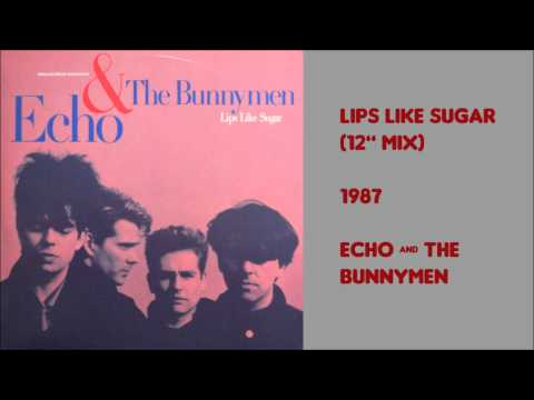 Lips Like Sugar Extended Mix by Echo and the Bunnymen 1987