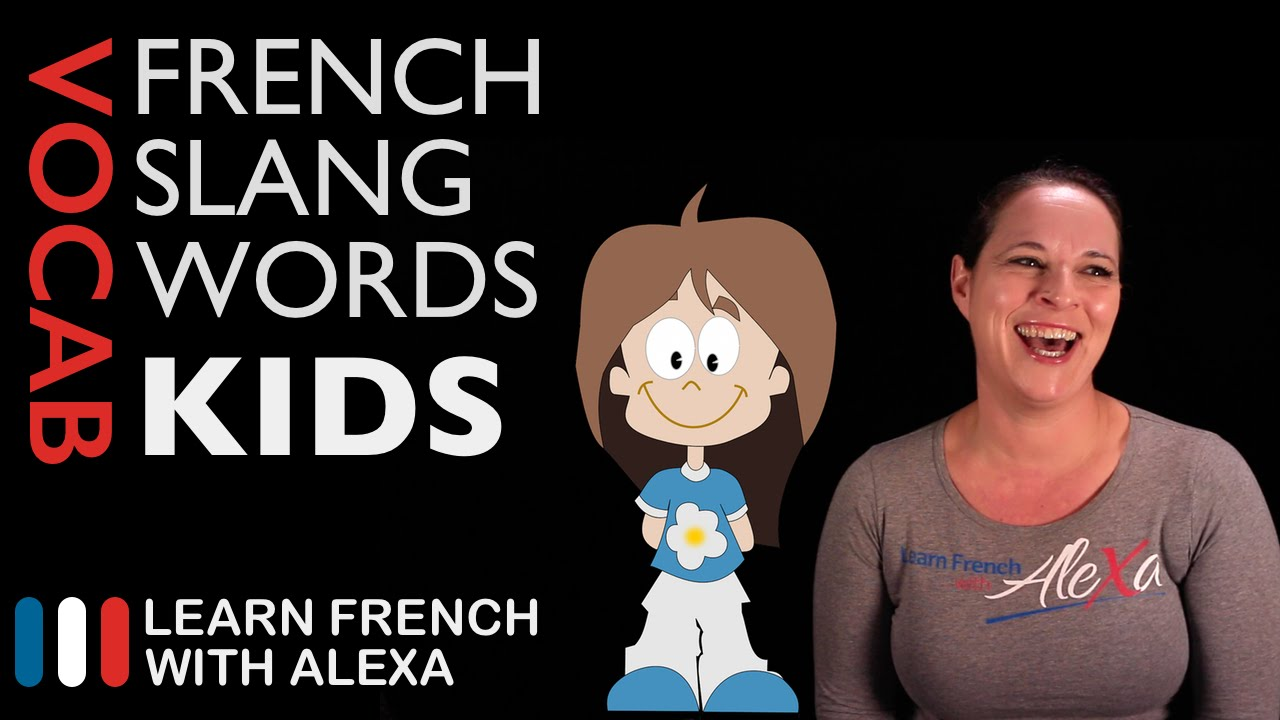 4 french slang words for child learn french with alexa youtube m4hsunfo