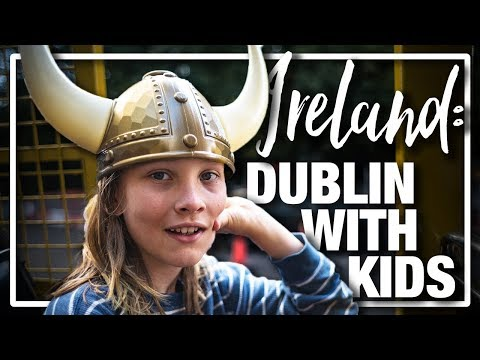Ireland - Fun Things to do and see in Dublin on a family tour with kids