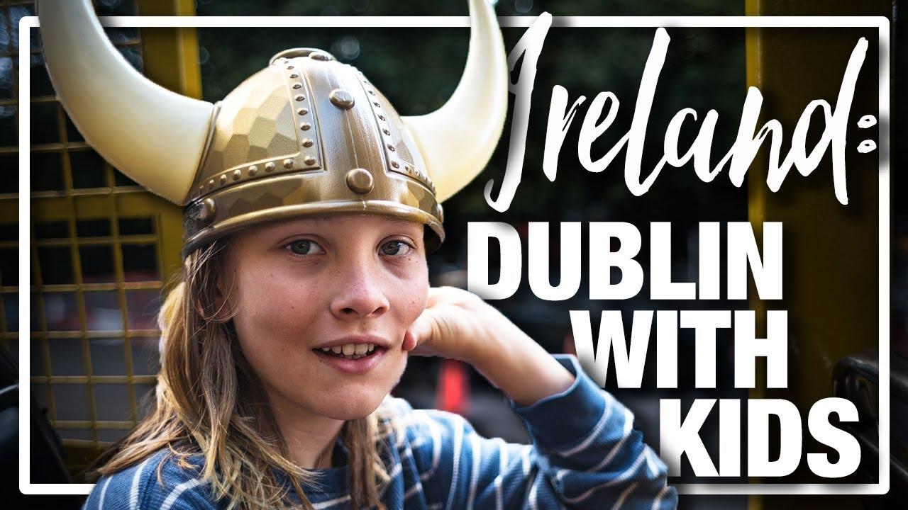 Ireland - 7 Fun Things to do and see in Dublin on a family tour with kids