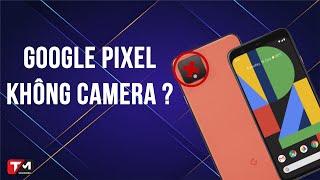 Google Pixel không còn chụp ảnh đẹp nữa thì ai mua?