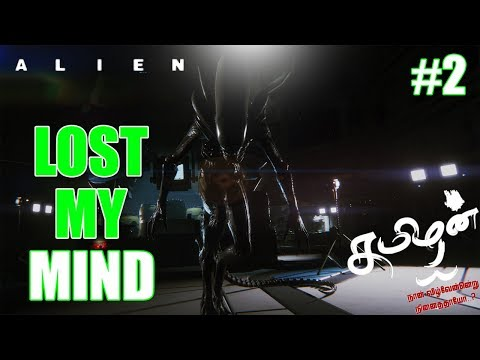 Lost my MIND - TAMIL #02 - ALIEN ISOLATION