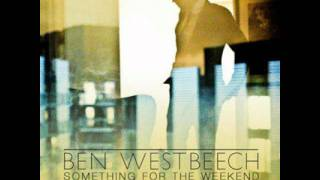 Ben Westbeech - Something For The Weekend - Lee Foss & Robert James Spirit Remix