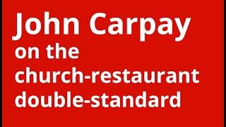 John Carpay on the church-restaurant double-standard