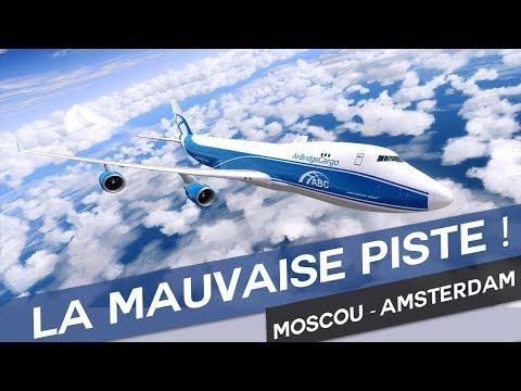 [P3D] La mauvaise piste ! Moscou (UUEE) – Amsterdam (EHAM)   PMDG 747-400F   AirBridgeCargo