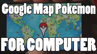 How to use Google Map Pokemon Challenge Without a Smartphone! Free HD Video