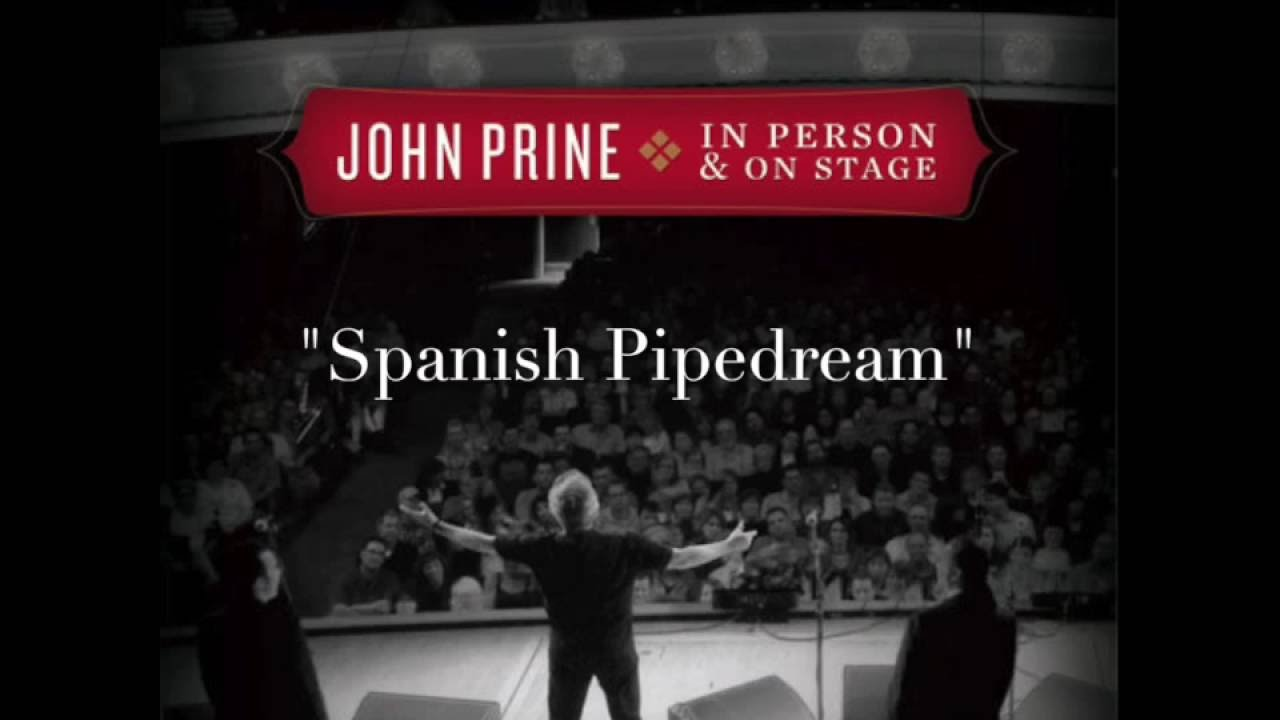 John prine spanish pipedream blow up your tv live youtube john prine spanish pipedream blow up your tv live hexwebz Images