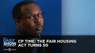 CP Time: The Fair Housing Act Turns 50 | The Daily Show thumbnail