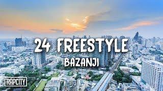 Bazanji - 24 Freestyle (Lyrics)