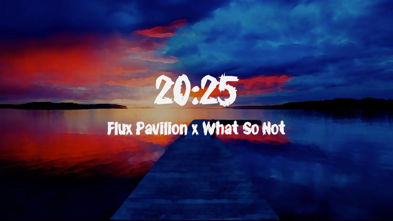 Flux Pavilion X What So Not 20 25 Lyrics Ft Chain Gang Of Images, Photos, Reviews
